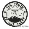The truth is out there U.F.O Embroidered Patch